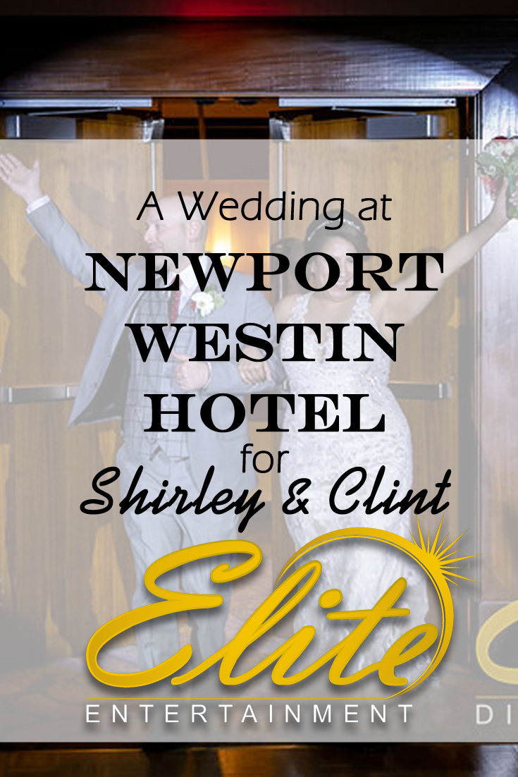 pin - Elite Entertainment - Wedding at Westin Newport Hotel for Shirley and Clint