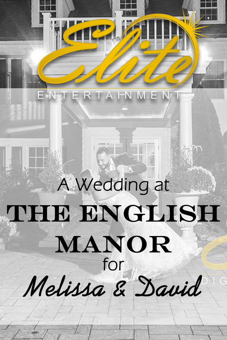 pin - Elite Entertainment - Wedding at the English Manor for Melissa and David