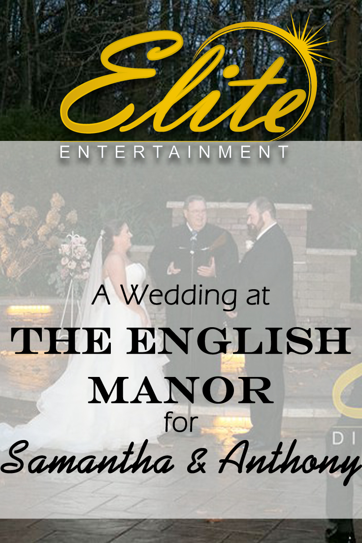 pin - Elite Entertainment - Wedding at the English Manor for Samantha and Anthony