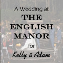 English Manor Wedding for Kelly & Adam