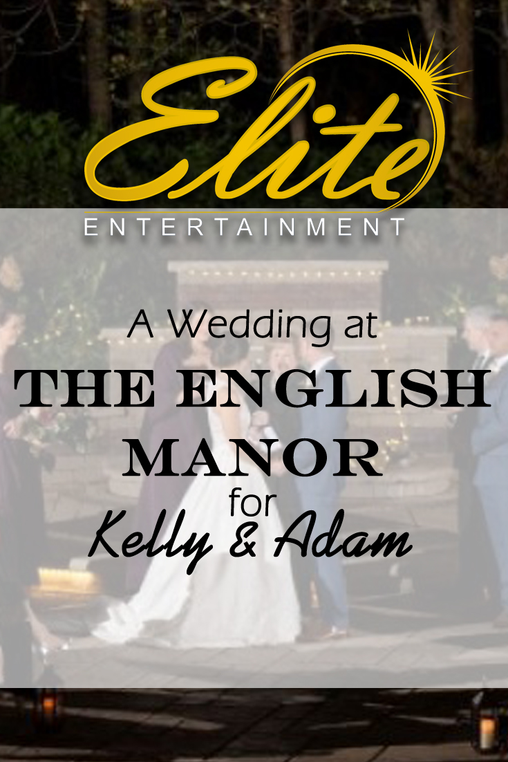 pin - Elite Entertainment - Wedding at English Manor for Kelly and Adam
