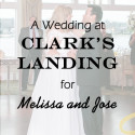 Clarks Landing Wedding for Melissa and Jose
