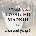 English Manor Wedding for Erin and Joseph