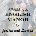 English Manor Wedding for Jessica and Darren