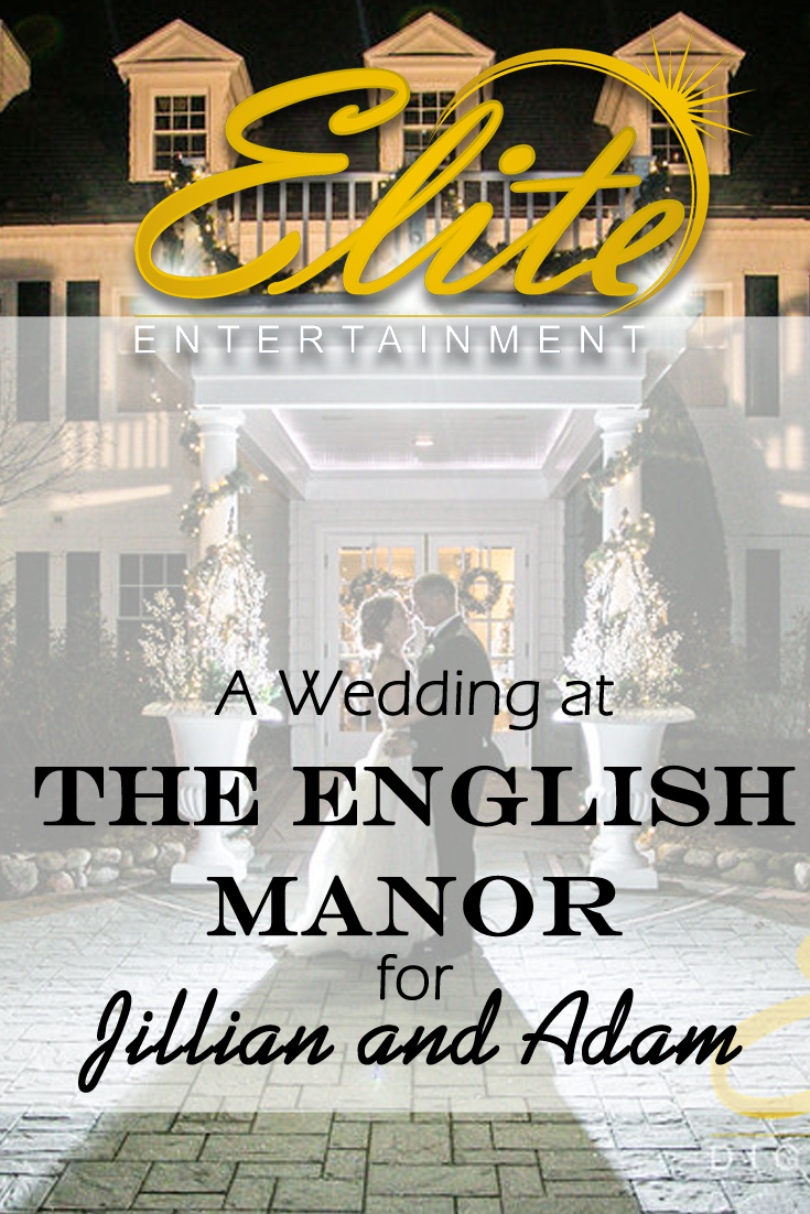 pin - Elite Entertainment - Wedding at English Manor for Jillian and Adam