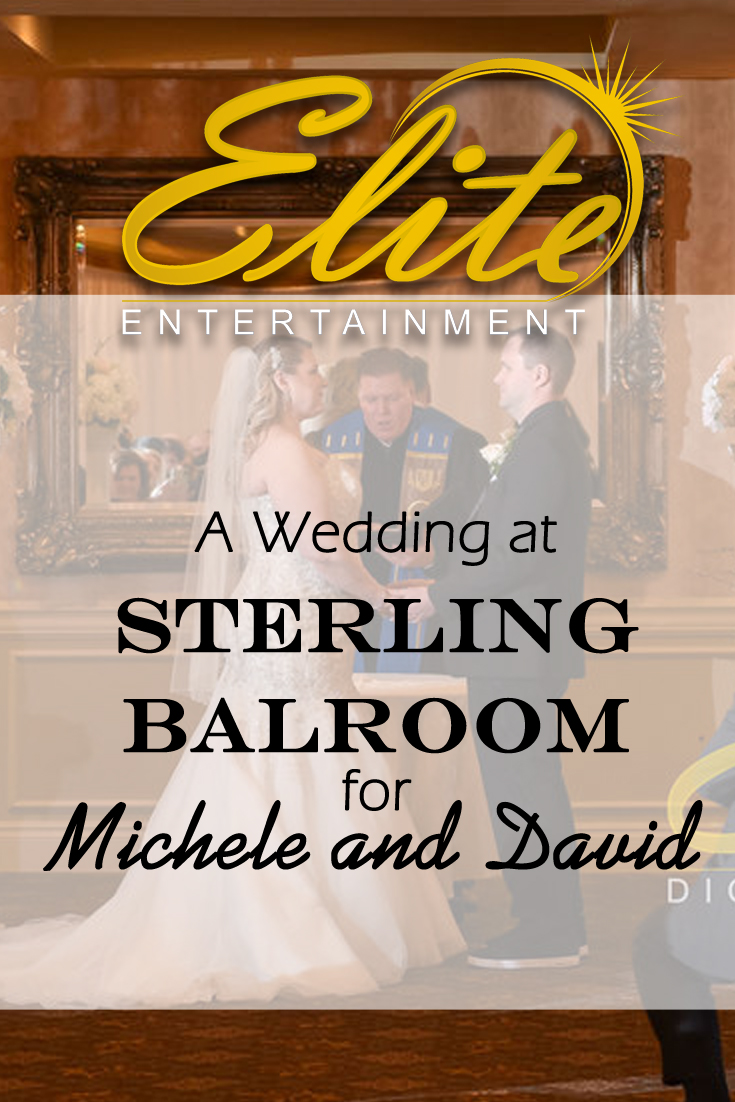 pin - Elite Entertainment - Wedding at Sterling Ballroom for Michele and David