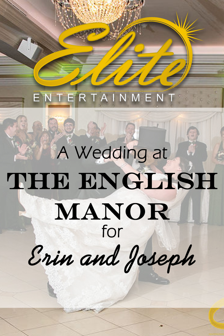 pin - Elite Entertainment - Wedding at the English Manor for Erin and Joseph