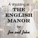 English Manor Wedding for Jen and John
