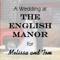 English Manor Wedding for Melissa and Tom