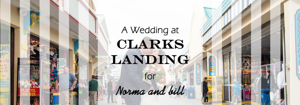 Clarks Landing Wedding for Norma and Bill