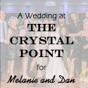 Crystal Point Wedding for Dan and Melanie