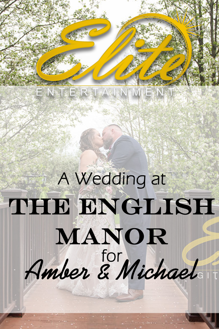pin - Elite Entertainment - Wedding at The English Manor for Amber and Michael