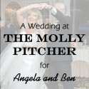 Molly Pitcher Wedding for Angela & Ben