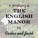 English Manor Wedding for Carlee and Jacob