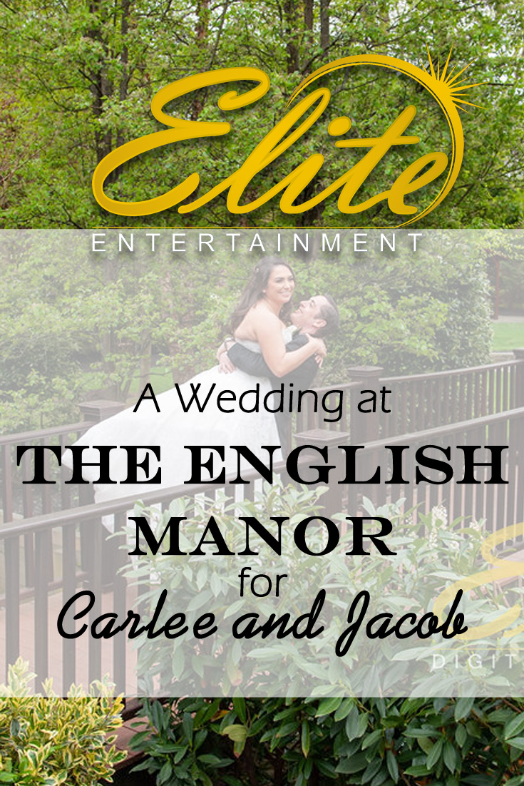 pin - Elite Entertainment - Wedding at The English Manor for Carlee and Jacob
