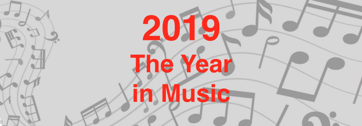 2019 – The Year in Music