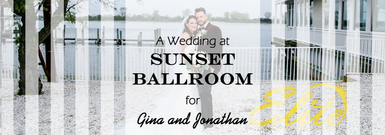 Sunset Ballroom Wedding for Gina and Jonathan