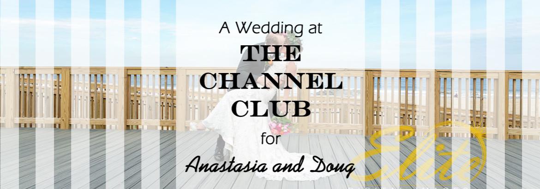 Channel Club Wedding for Anastasia and Doug