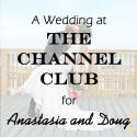 Channel Club Wedding for Anastasia and Doug