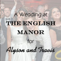 English Manor Wedding for Alyson & Travis