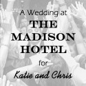 Madison Hotel Wedding for Katie and Chris