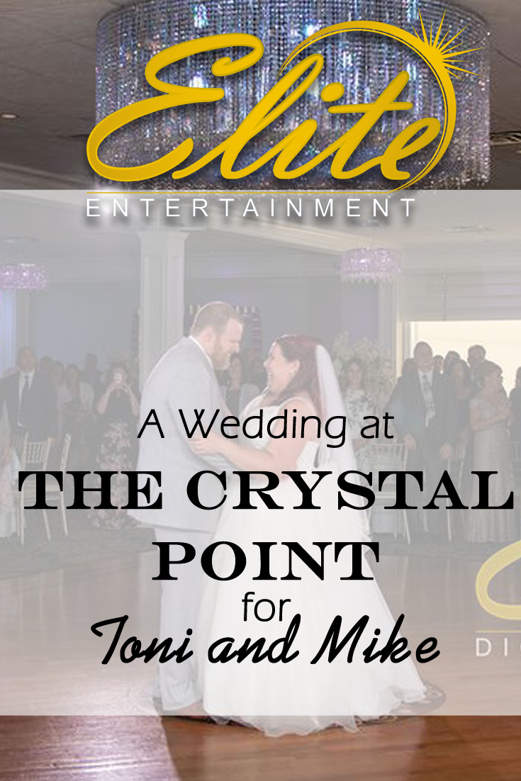pin - Elite Entertainment - Wedding at The Crystal Point for Toni and Mike