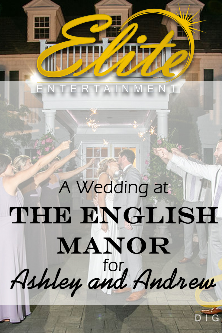 pin - Elite Entertainment - Wedding at The English Manor for Ashley and Andrew