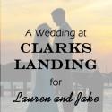 Clarks Landing Wedding for Lauren and Jake