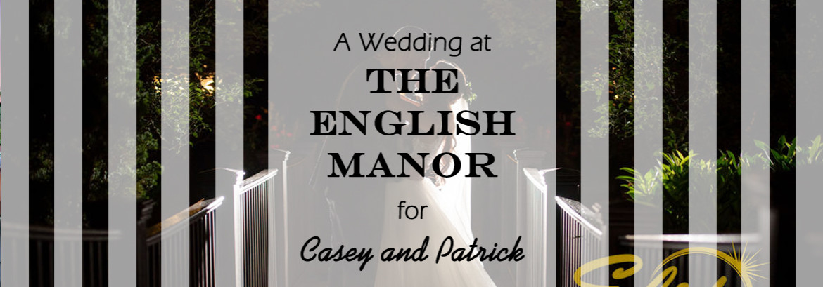 English Manor Wedding for Casey and Patrick