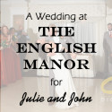 An English Manor Wedding for Julie and John