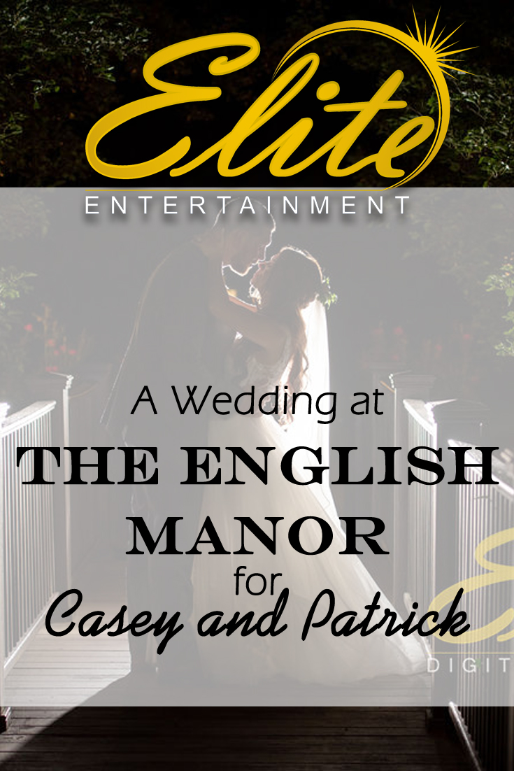 pin - Elite Entertainment - Wedding at English Manor for Casey and Patrick
