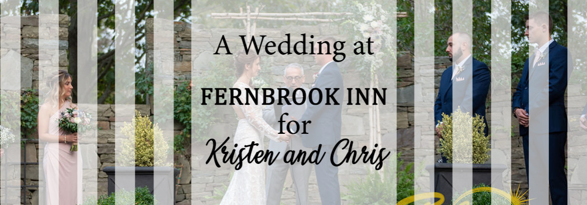 Fernbrook Inn Wedding for Kristen and Chris