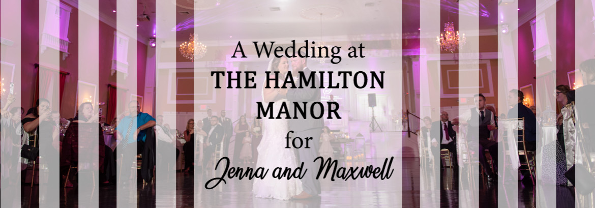 Hamilton Manor Wedding for Jenna and Maxwell