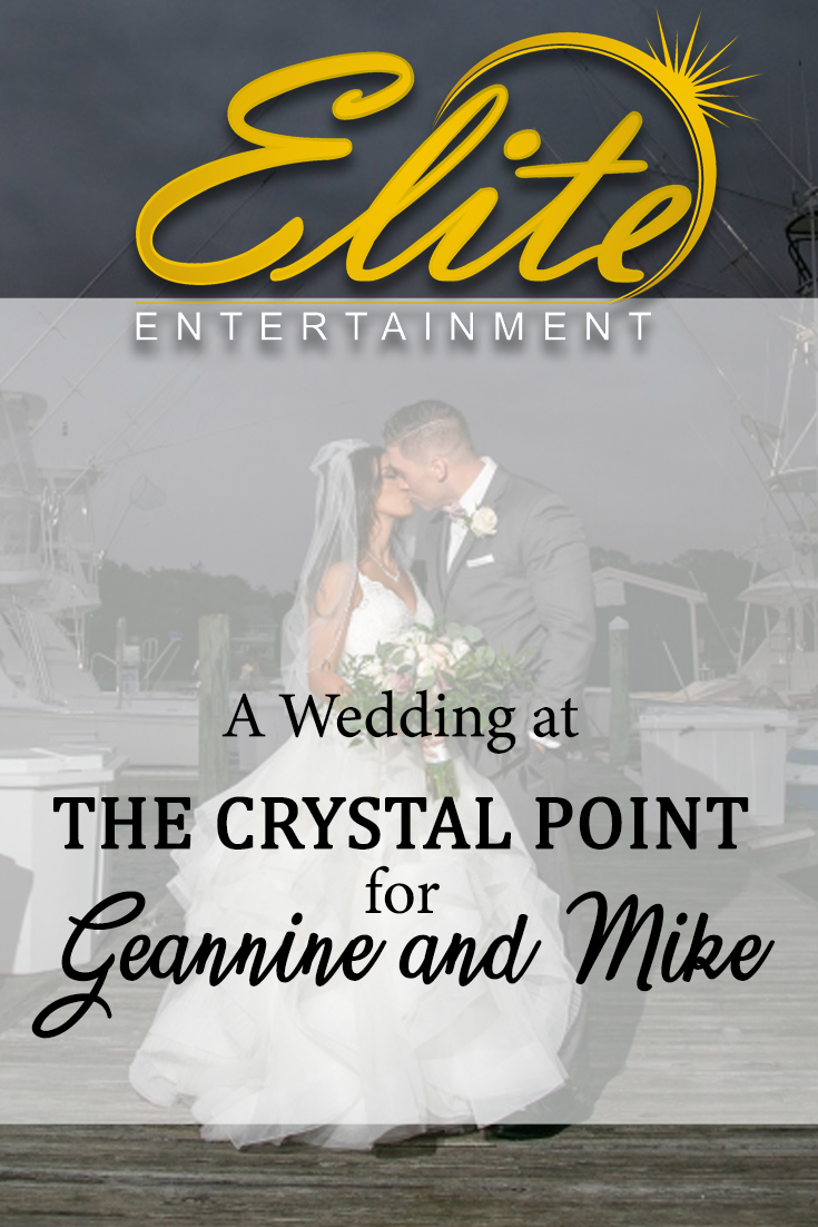 pin - Elite Entertainment - Wedding at Crystal Point for Geannine and Mike