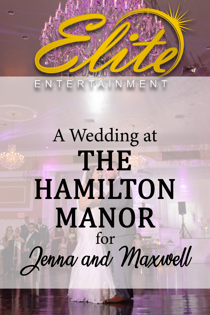 pin - Elite Entertainment - Wedding at Hamilton Manor for Jenna and Maxwell