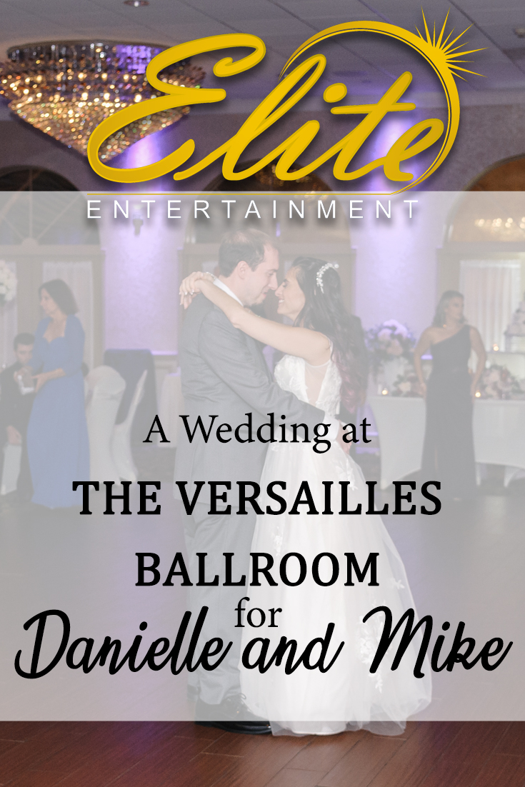 pin - Elite Entertainment - Wedding at Versailles for Danielle and Mike