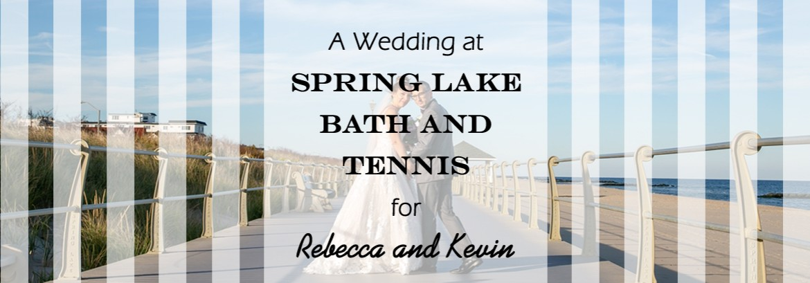 Spring Lake Bath and Tennis Club Wedding for Rebecca and Kevin