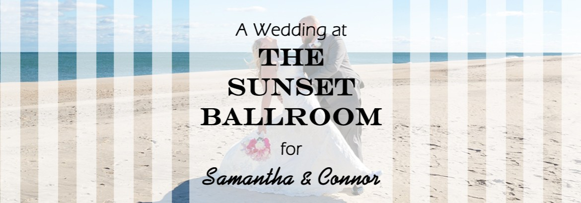 A Sunset Ballroom at The Lobster Shanty Wedding for Samantha and Connor