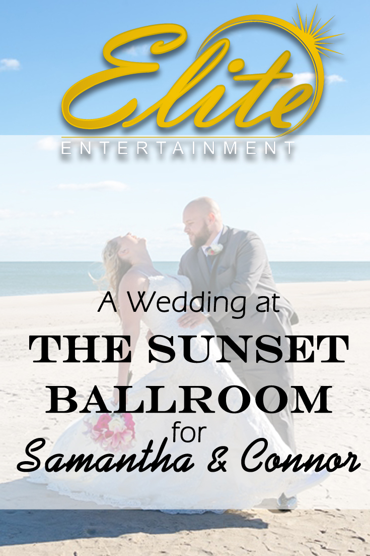 pin - Elite Entertainment - Wedding at Sunset Ballroom for Samantha and Connor