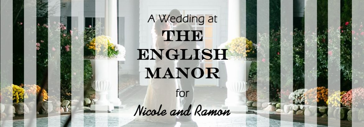 English Manor Wedding for Nicole and Ramon