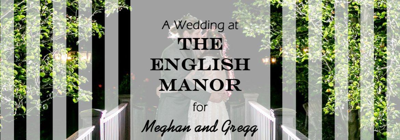 English Manor Wedding for Meghan and Gregg